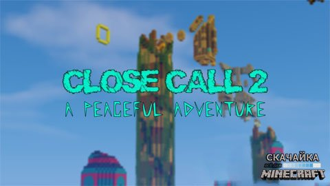 Карта Close Call 2: A Peaceful Adventure для Minecraft 1.10.2