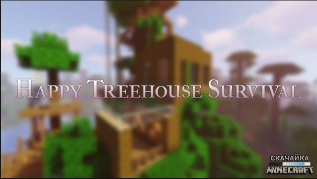 Happy Treehouse Survival 1.13.2/1.12.2/1.11.2/1.8.9/1.7.10